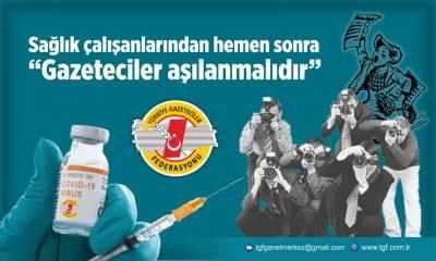TGF,: Sağlık çalışanlarından hemen sonra Gazeteciler aşılanmalıdır